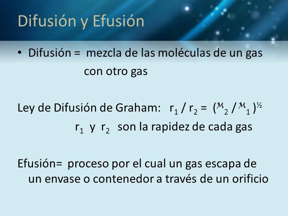 Difusión y Efusión Difusión = mezcla de las moléculas de un gas