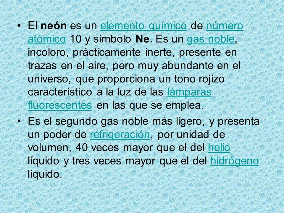 El neón es un elemento químico de número atómico 10 y símbolo Ne
