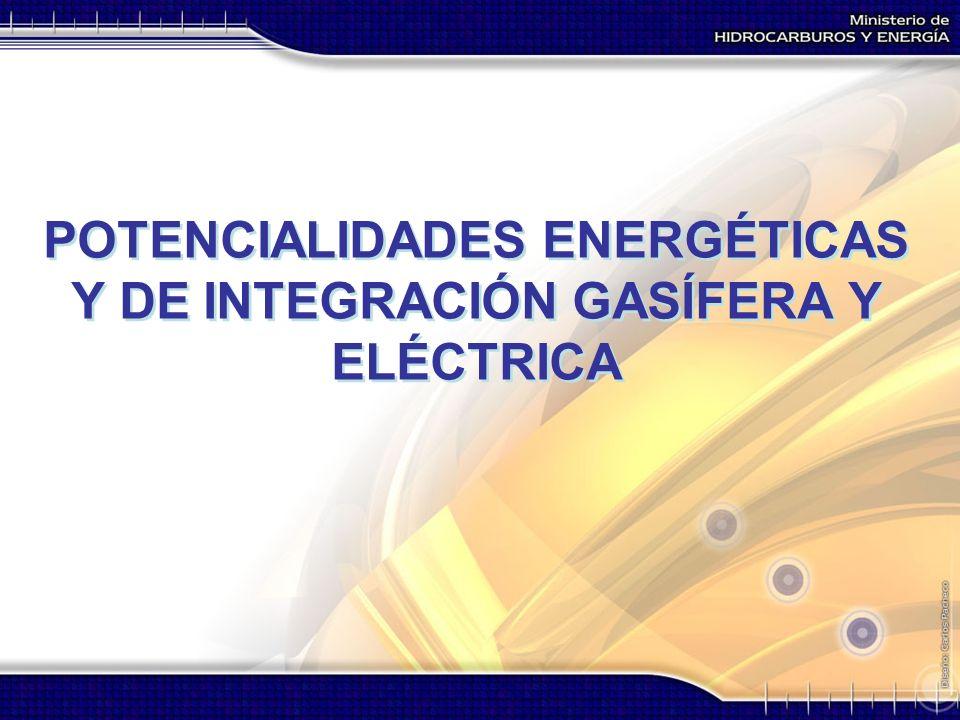 POTENCIALIDADES ENERGÉTICAS Y DE INTEGRACIÓN GASÍFERA Y ELÉCTRICA