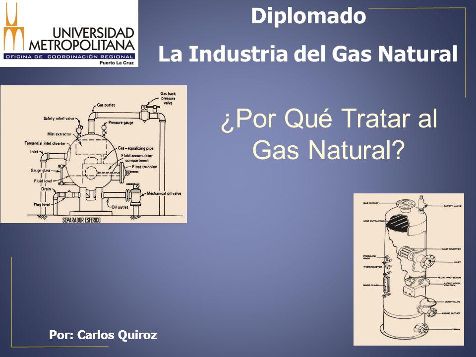 ¿Por Qué Tratar al Gas Natural