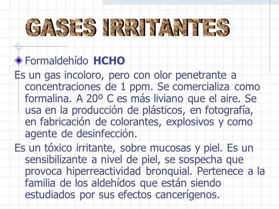 GASES IRRITANTES Formaldehído HCHO