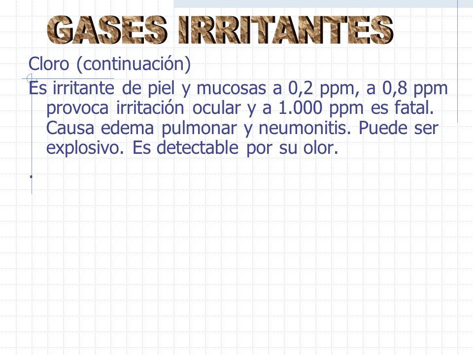 GASES IRRITANTES Cloro (continuación)