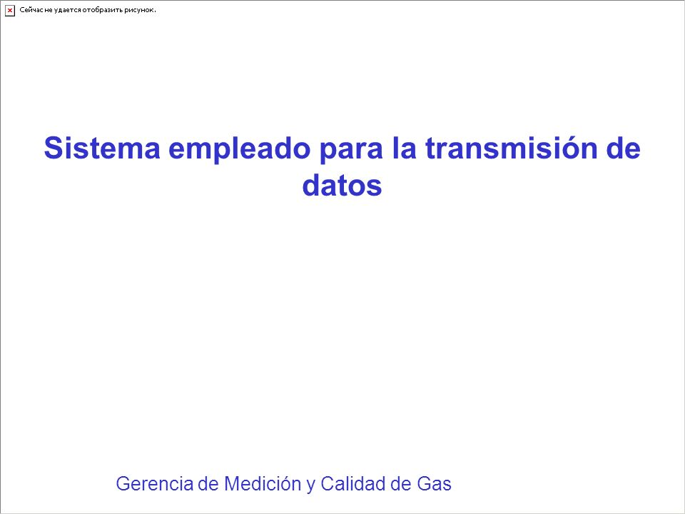 Sistema empleado para la transmisión de datos