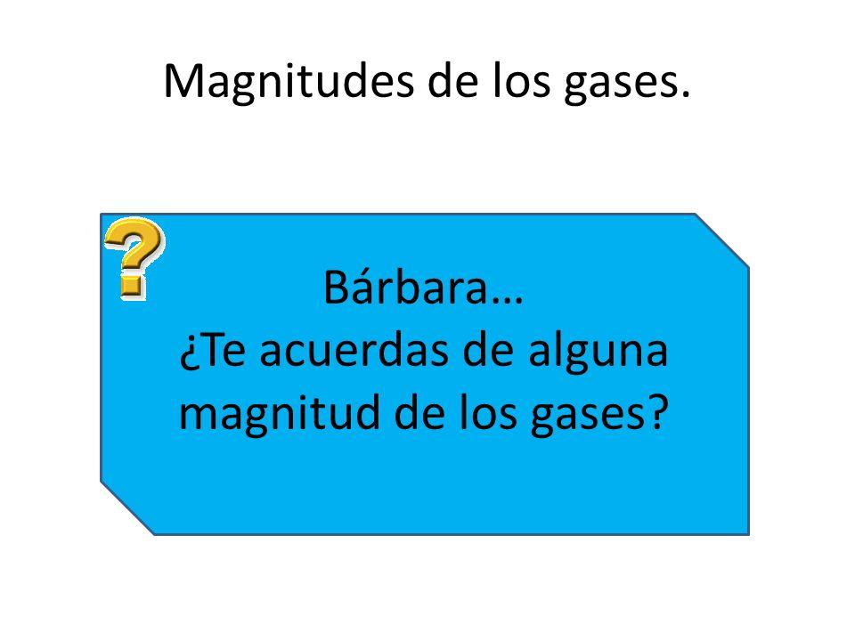 Magnitudes de los gases.