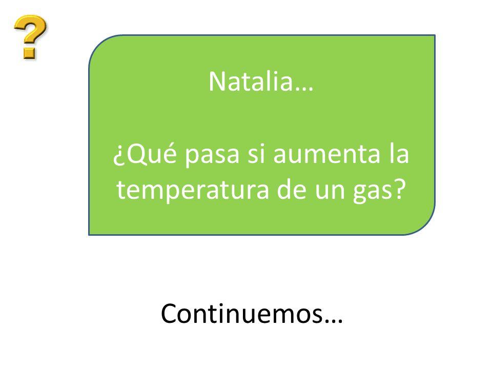 ¿Qué pasa si aumenta la temperatura de un gas