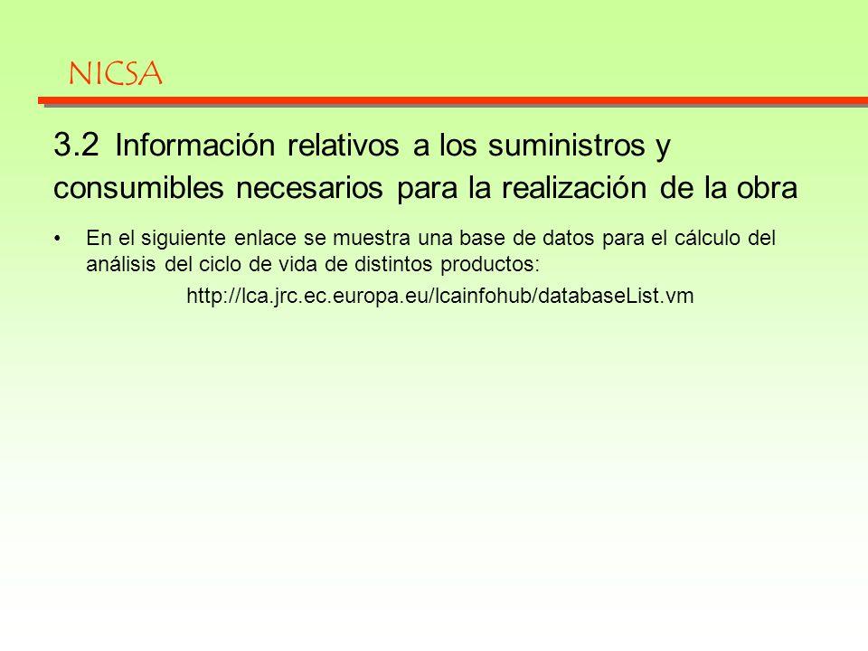 NICSA 3.2 Información relativos a los suministros y consumibles necesarios para la realización de la obra.