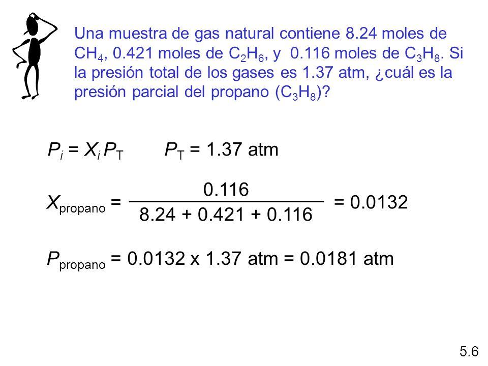 Pi = Xi PT PT = 1.37 atm 0.116 8.24 + 0.421 + 0.116 Xpropano =