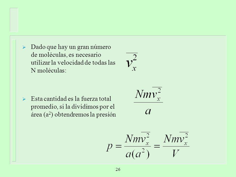 Dado que hay un gran número de moléculas, es necesario utilizar la velocidad de todas las N moléculas: