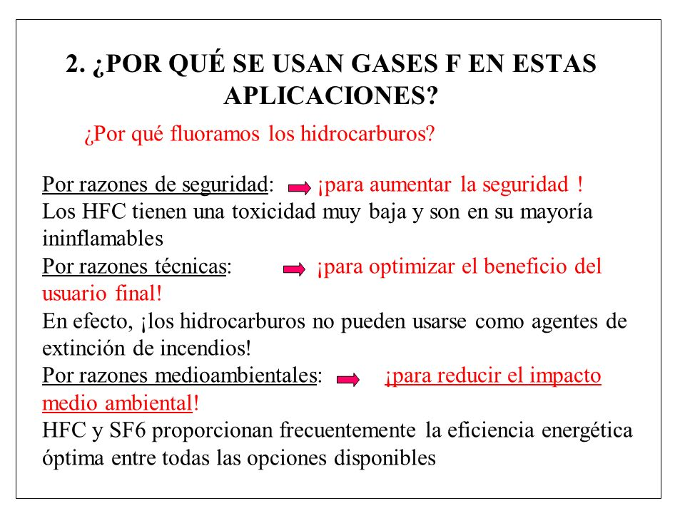 2. ¿POR QUÉ SE USAN GASES F EN ESTAS APLICACIONES