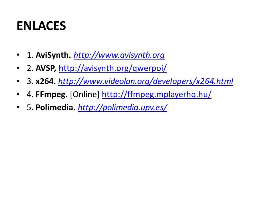ENLACES 1. AviSynth. http://www.avisynth.org