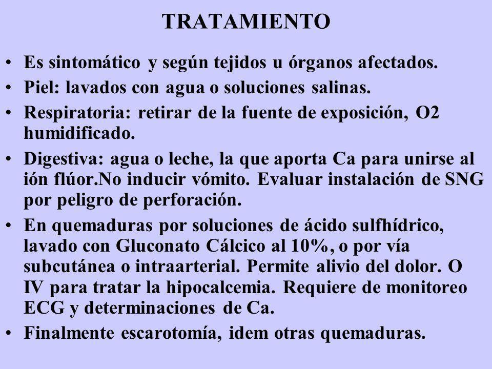TRATAMIENTO Es sintomático y según tejidos u órganos afectados.