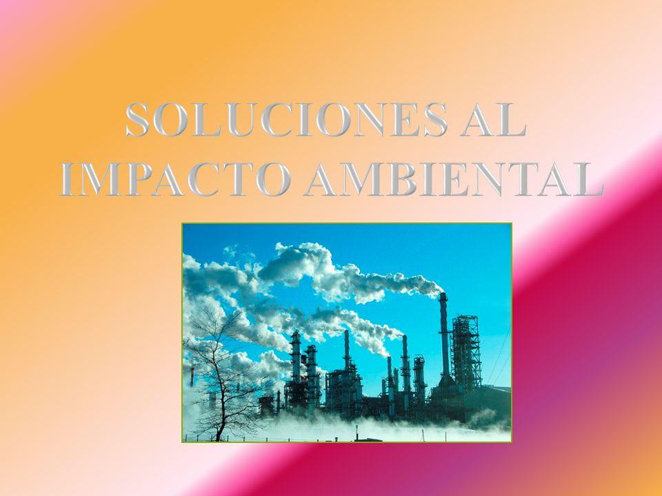 SOLUCIONES AL IMPACTO AMBIENTAL