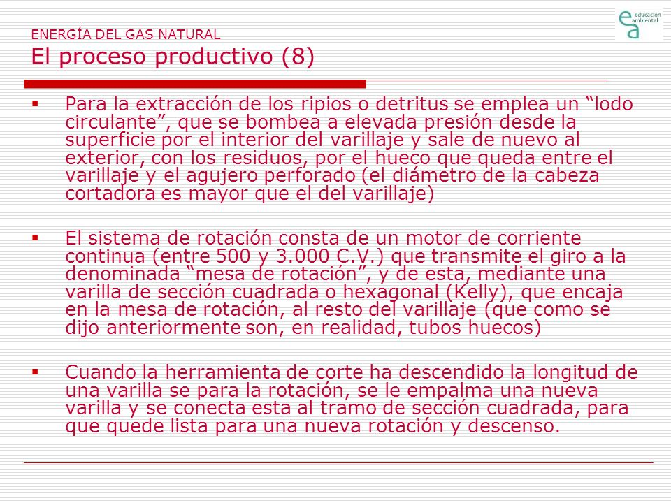 ENERGÍA DEL GAS NATURAL El proceso productivo (8)