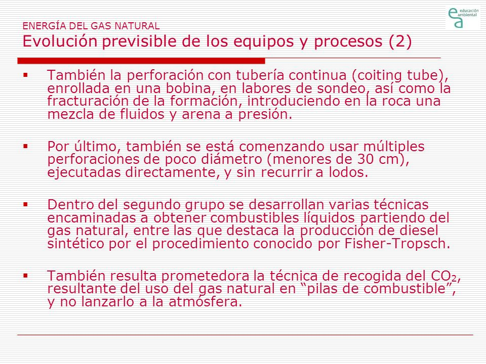 ENERGÍA DEL GAS NATURAL Evolución previsible de los equipos y procesos (2)