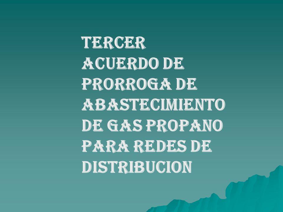 TERCER ACUERDO DE PRORROGA DE ABASTECIMIENTO DE GAS PROPANO PARA REDES DE DISTRIBUCION