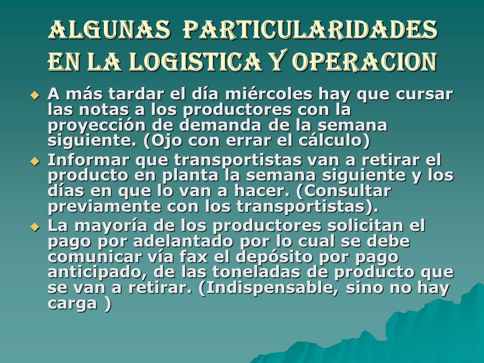 ALGUNAS PARTICULARIDADES EN LA LOGISTICA Y OPERACION