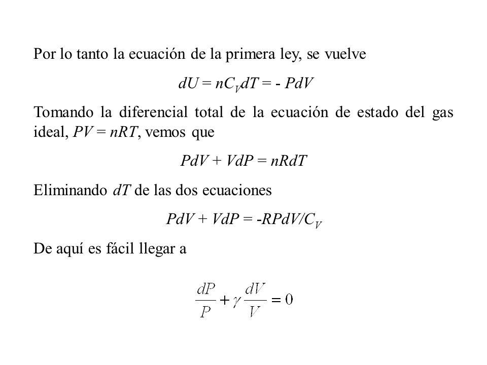Por lo tanto la ecuación de la primera ley, se vuelve