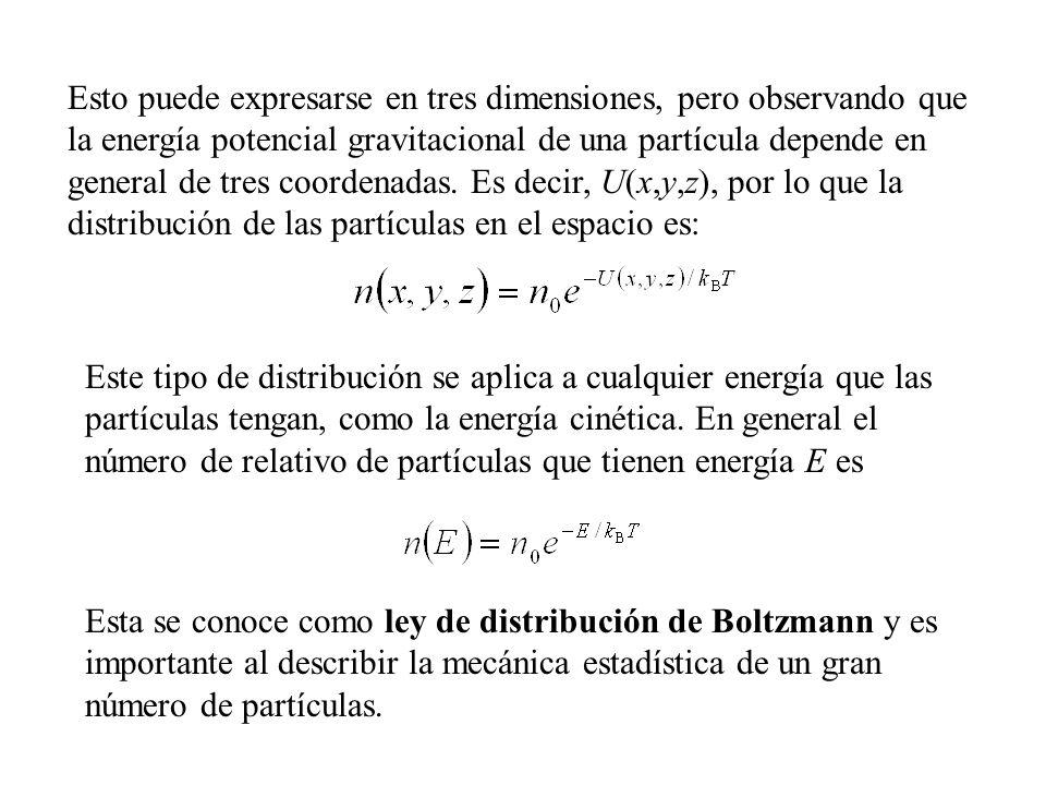 Esto puede expresarse en tres dimensiones, pero observando que la energía potencial gravitacional de una partícula depende en general de tres coordenadas. Es decir, U(x,y,z), por lo que la distribución de las partículas en el espacio es: