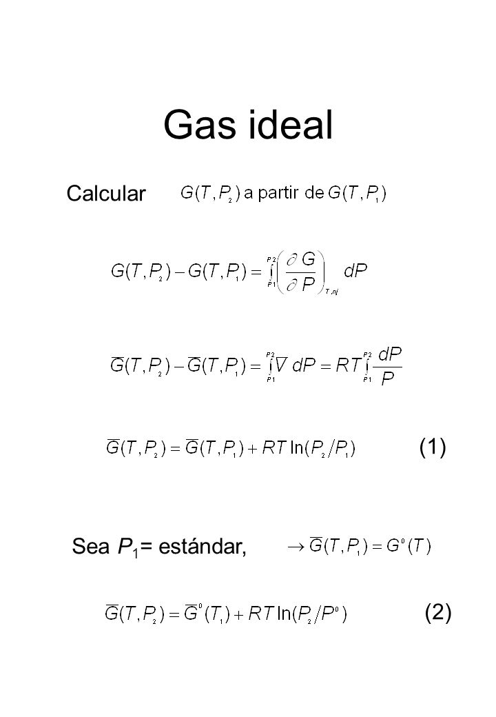 Gas ideal Calcular (1) Sea P1= estándar, (2)