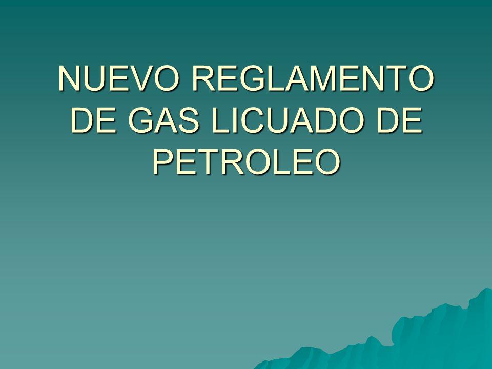 NUEVO REGLAMENTO DE GAS LICUADO DE PETROLEO