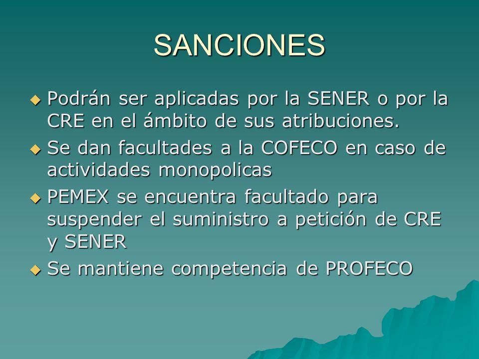 SANCIONES Podrán ser aplicadas por la SENER o por la CRE en el ámbito de sus atribuciones.