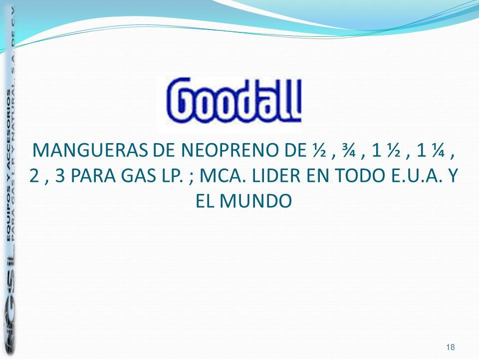 MANGUERAS DE NEOPRENO DE ½ , ¾ , 1 ½ , 1 ¼ , 2 , 3 PARA GAS LP. ; MCA