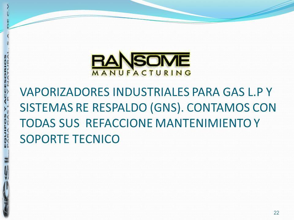 VAPORIZADORES INDUSTRIALES PARA GAS L. P Y SISTEMAS RE RESPALDO (GNS)