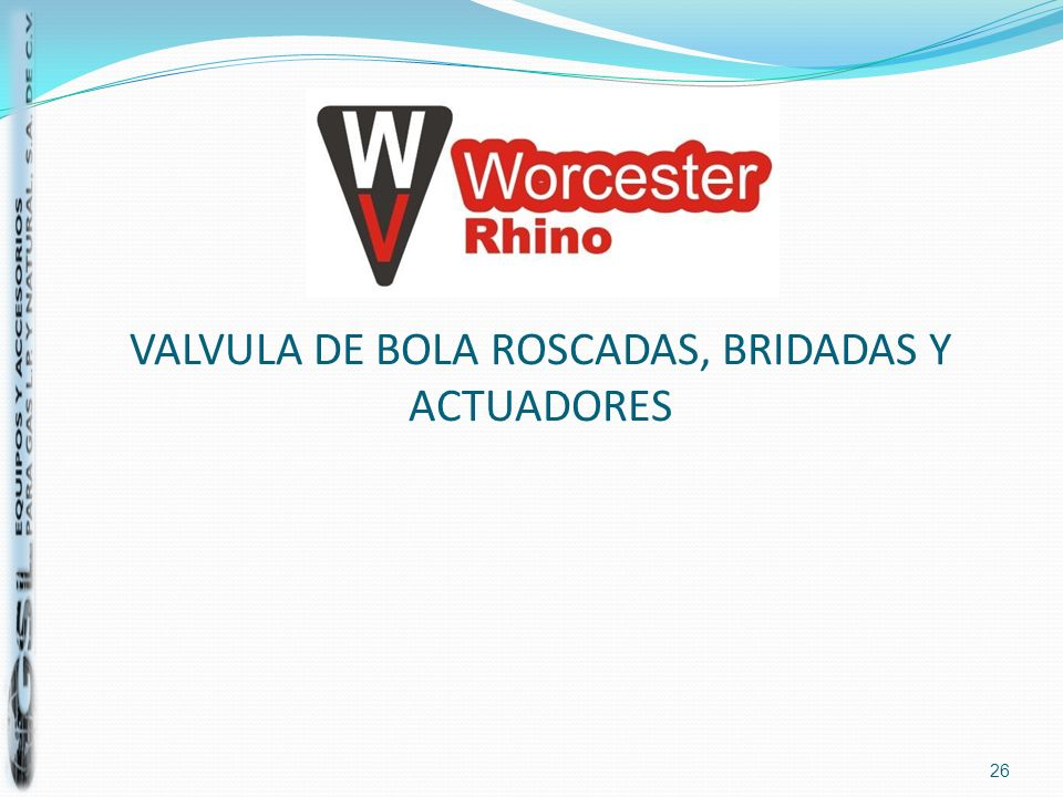 VALVULA DE BOLA ROSCADAS, BRIDADAS Y ACTUADORES