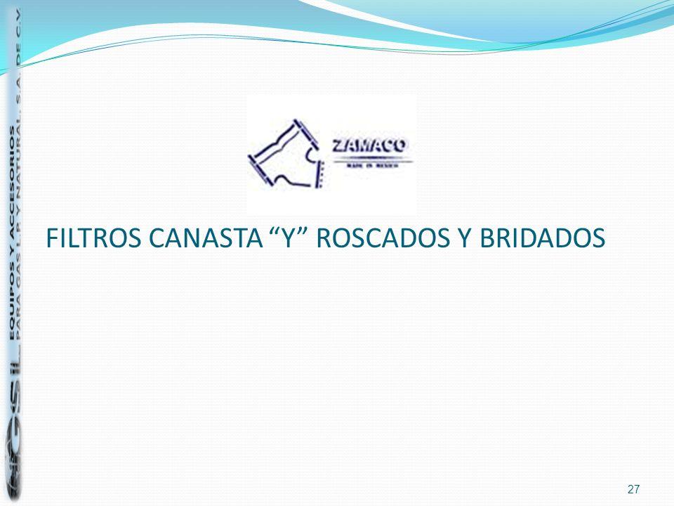 FILTROS CANASTA Y ROSCADOS Y BRIDADOS