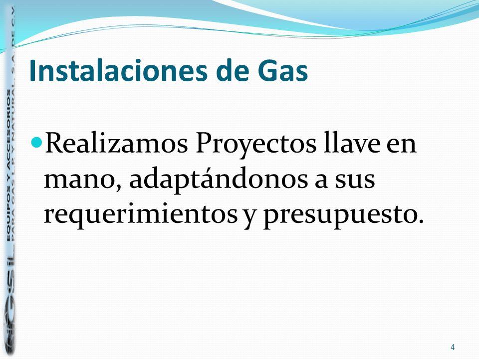 Instalaciones de Gas Realizamos Proyectos llave en mano, adaptándonos a sus requerimientos y presupuesto.