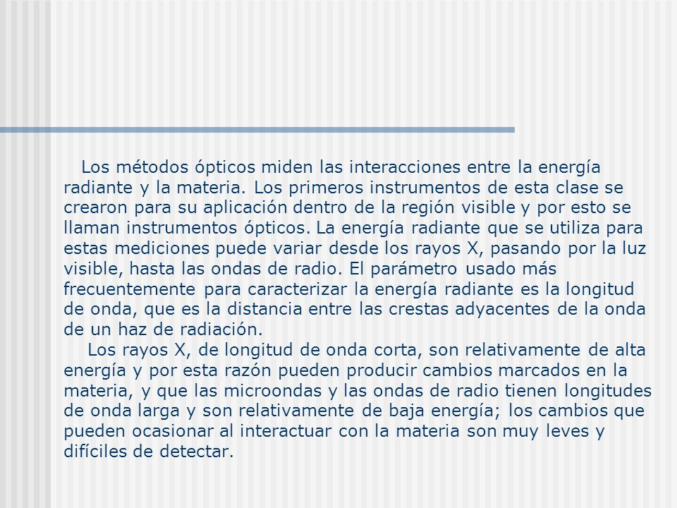Los métodos ópticos miden las interacciones entre la energía radiante y la materia.