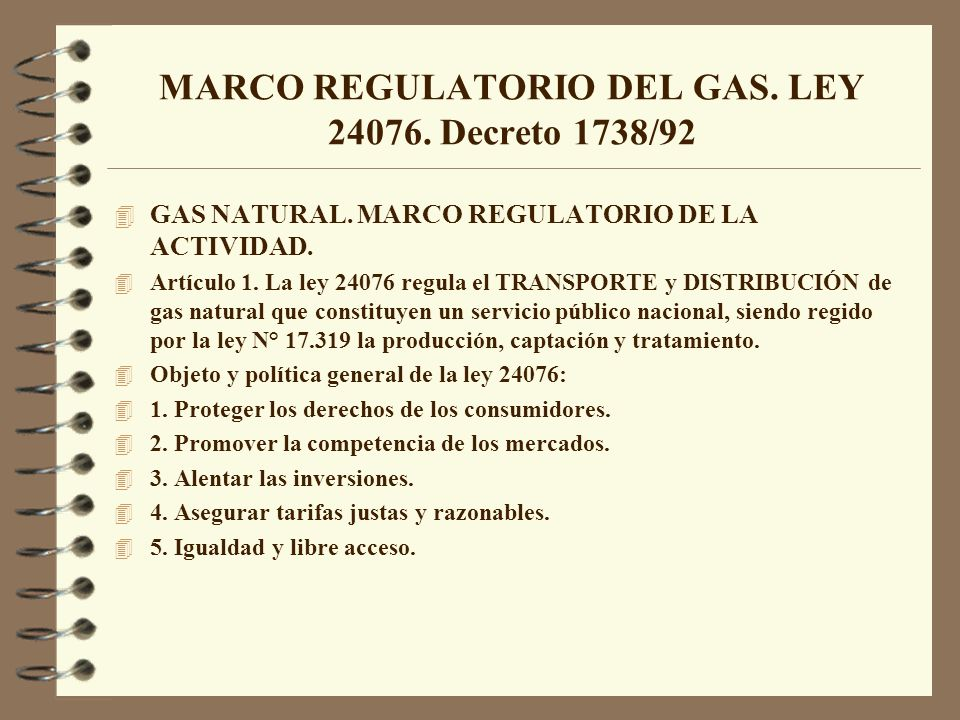 MARCO REGULATORIO DEL GAS. LEY 24076. Decreto 1738/92