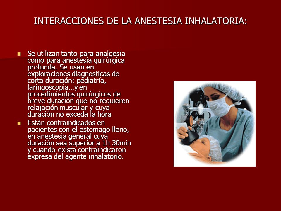 INTERACCIONES DE LA ANESTESIA INHALATORIA: