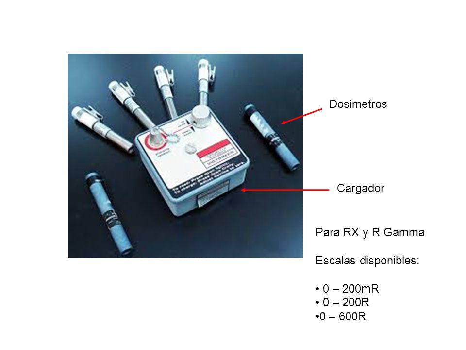 Dosimetros Cargador Para RX y R Gamma Escalas disponibles: 0 – 200mR 0 – 200R 0 – 600R