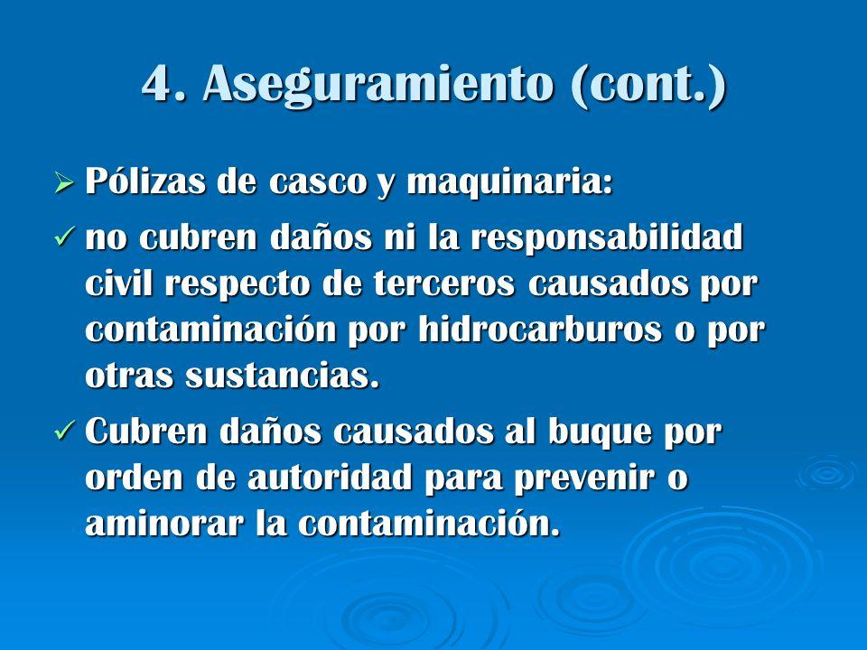4. Aseguramiento (cont.) Pólizas de casco y maquinaria: