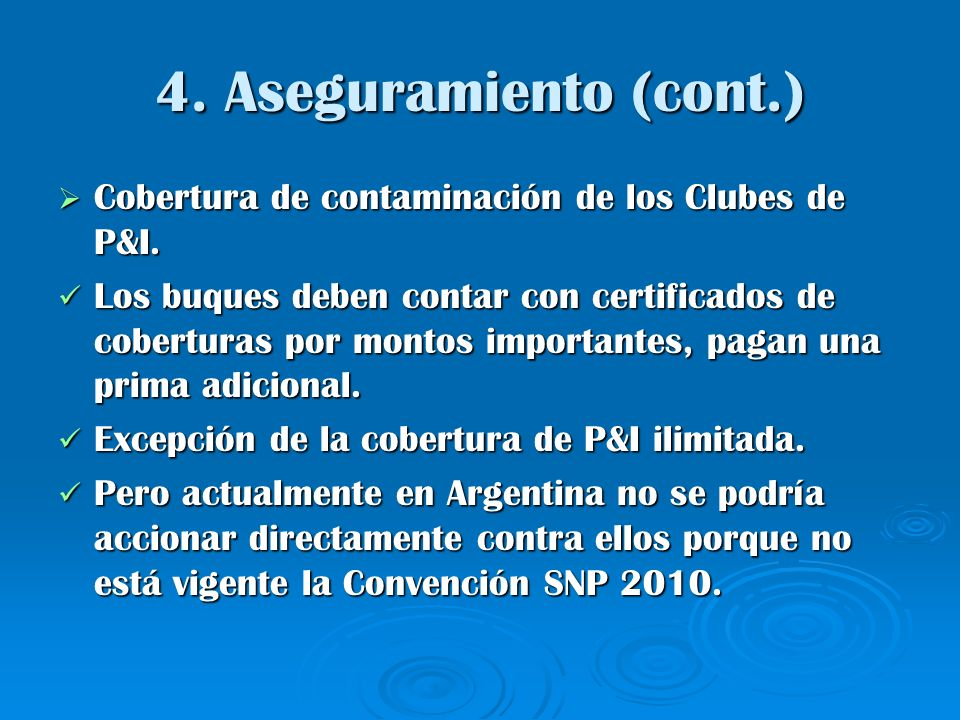 4. Aseguramiento (cont.)Cobertura de contaminación de los Clubes de P&I.