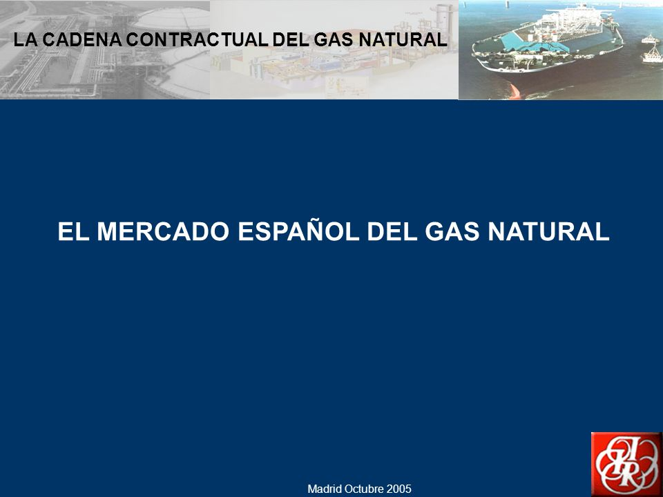 EL MERCADO ESPAÑOL DEL GAS NATURAL