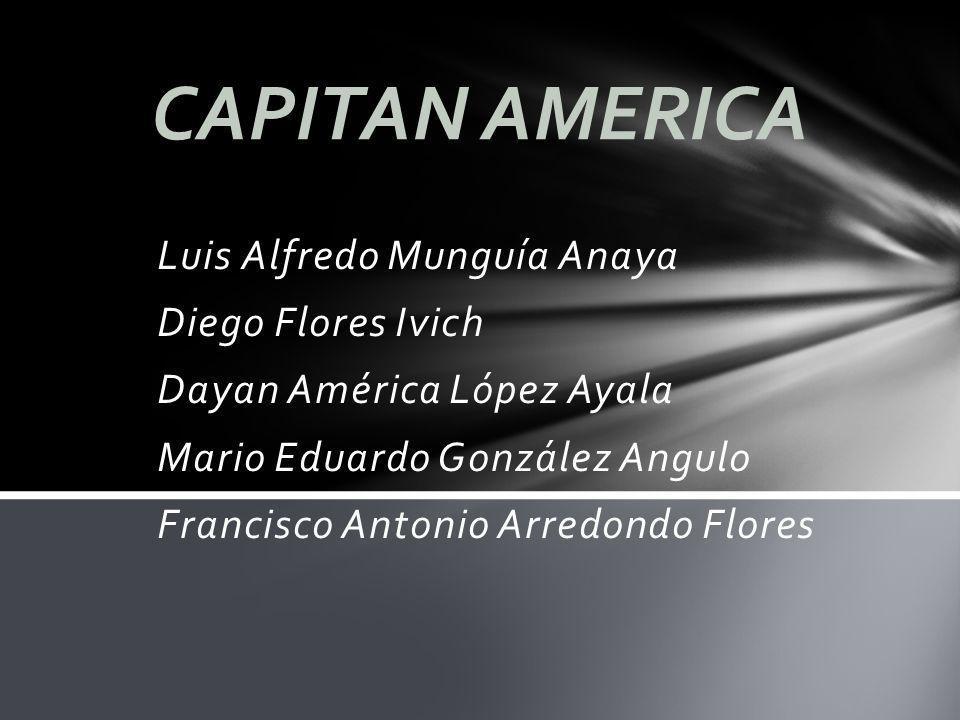 CAPITAN AMERICA Luis Alfredo Munguía Anaya Diego Flores Ivich