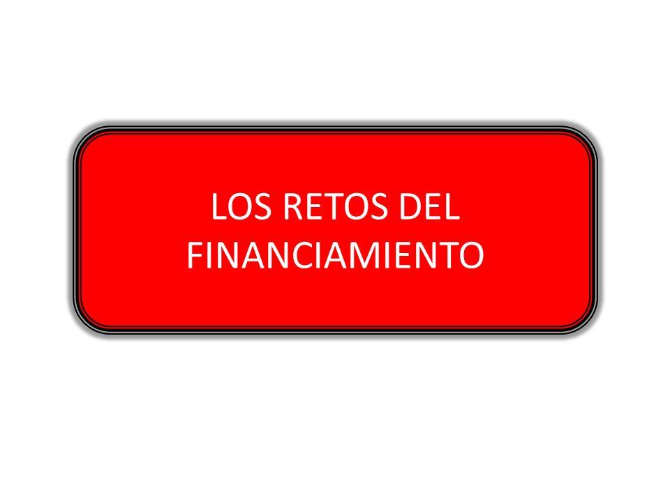 LOS RETOS DEL FINANCIAMIENTO