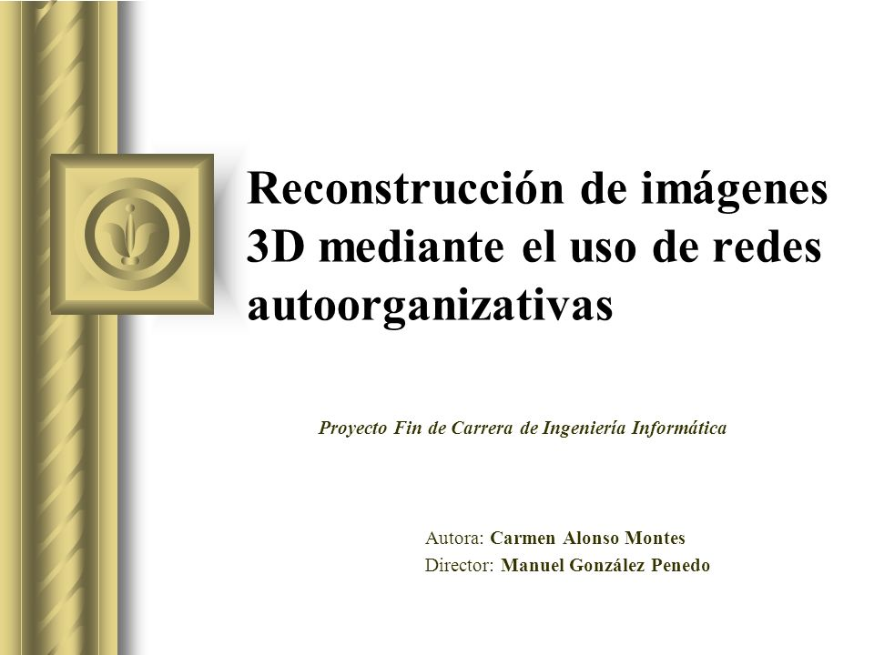 Autora: Carmen Alonso Montes Director: Manuel González Penedo