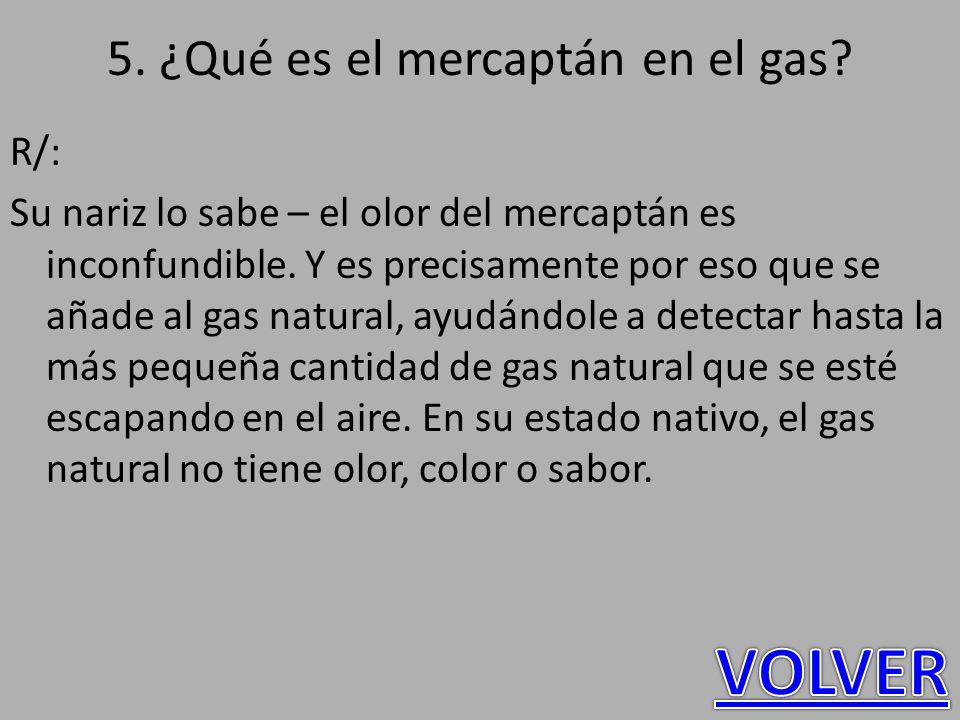 5. ¿Qué es el mercaptán en el gas
