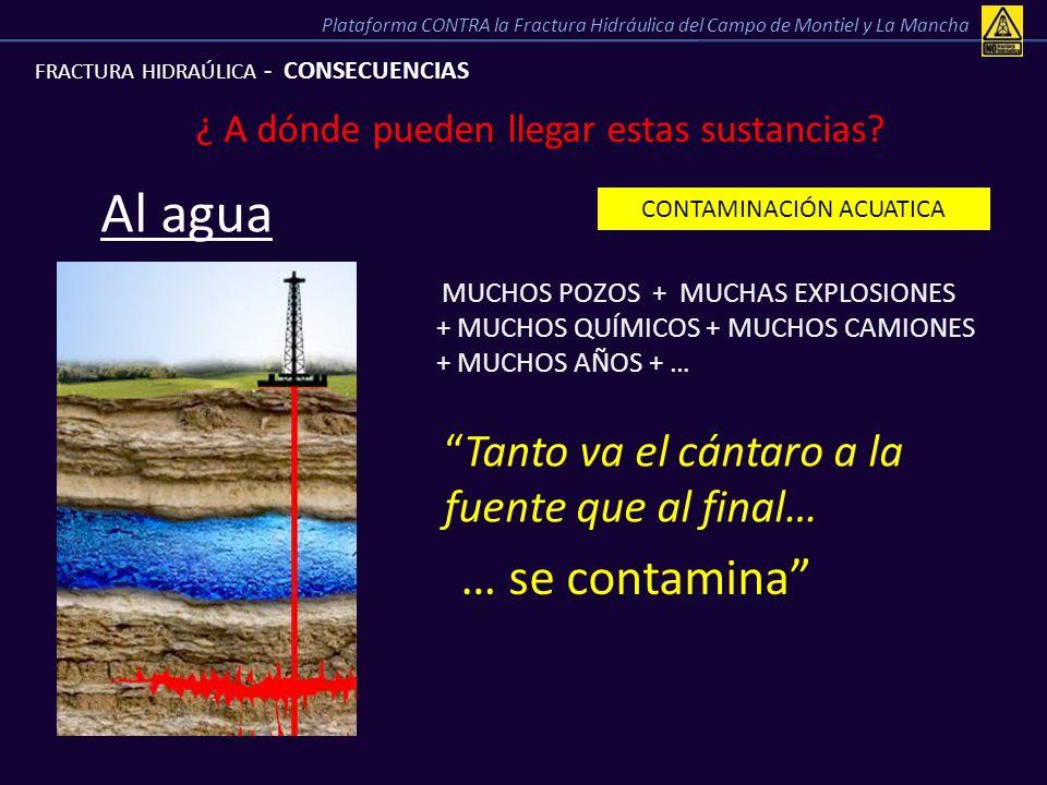 Al agua … se contamina Tanto va el cántaro a la fuente que al final…