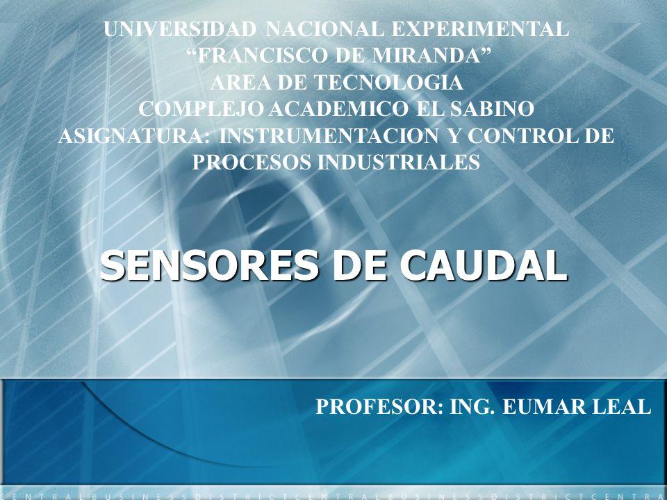 SENSORES DE CAUDAL UNIVERSIDAD NACIONAL EXPERIMENTAL