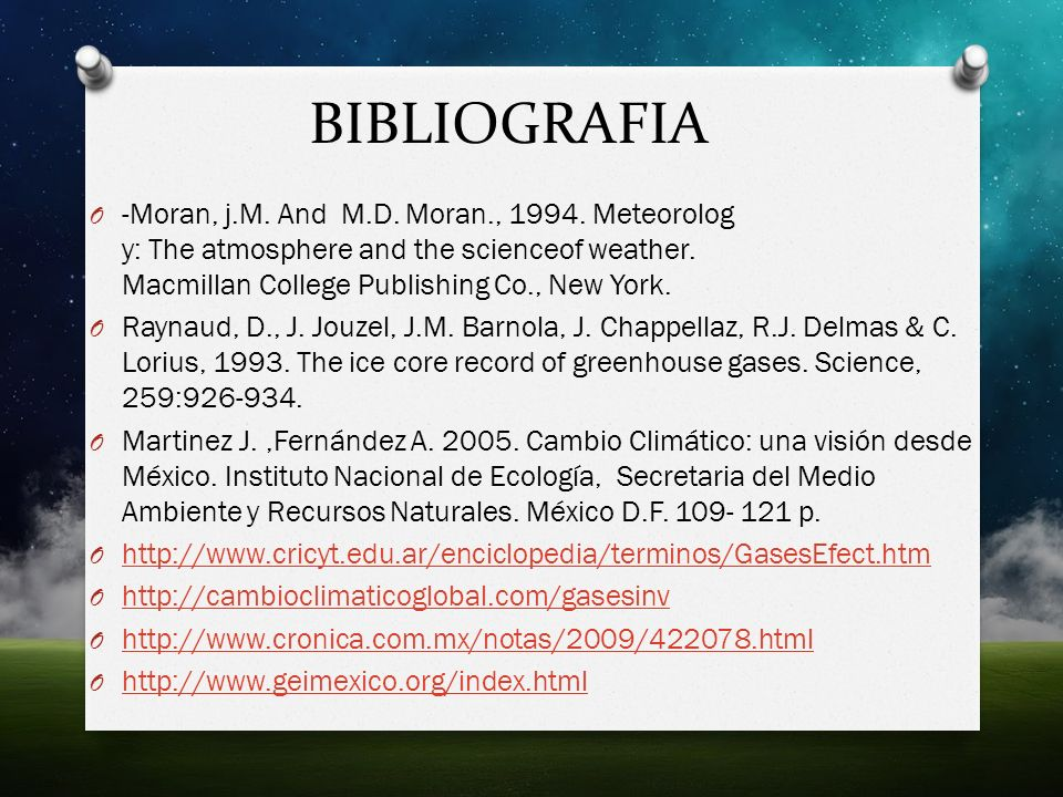 BIBLIOGRAFIA -Moran, j.M. And M.D. Moran., 1994. Meteorolog y: The atmosphere and the scienceof weather. Macmillan College Publishing Co., New York.