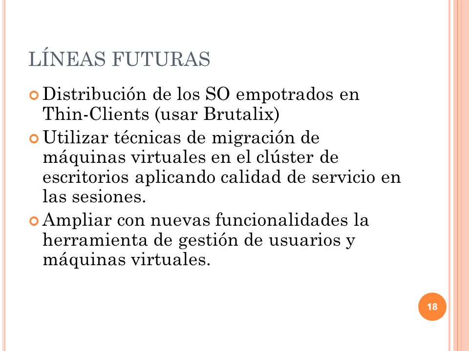 LÍNEAS FUTURAS Distribución de los SO empotrados en Thin-Clients (usar Brutalix)