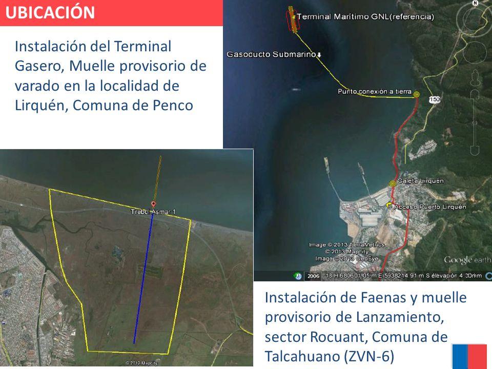 UBICACIÓN Instalación del Terminal Gasero, Muelle provisorio de varado en la localidad de Lirquén, Comuna de Penco.