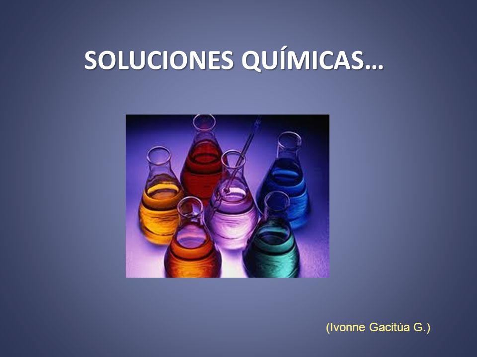 SOLUCIONES QUÍMICAS… (Ivonne Gacitúa G.)