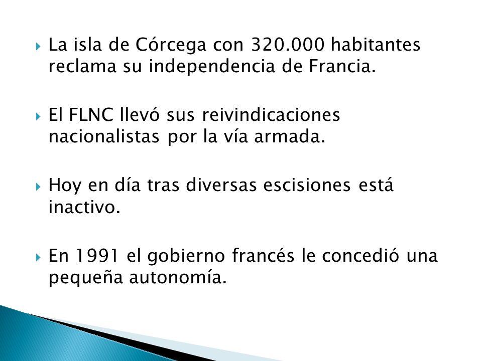La isla de Córcega con 320.000 habitantes reclama su independencia de Francia.