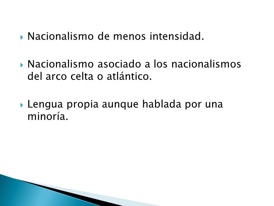 Nacionalismo de menos intensidad.
