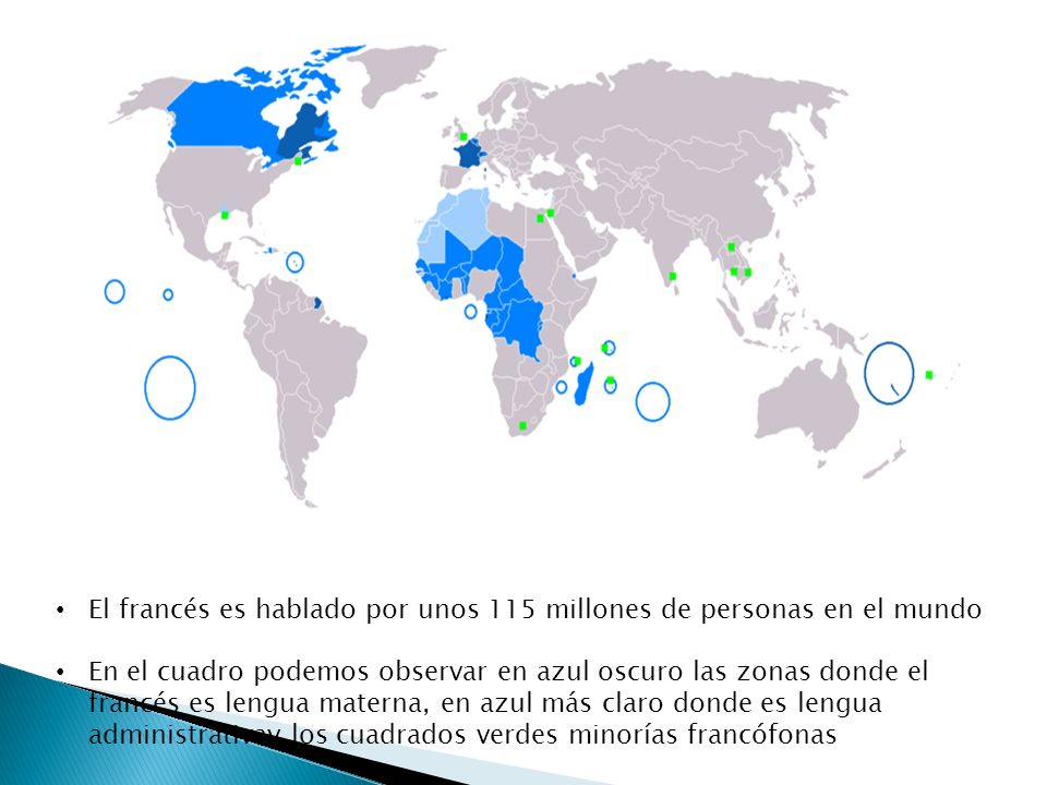 El francés es hablado por unos 115 millones de personas en el mundo